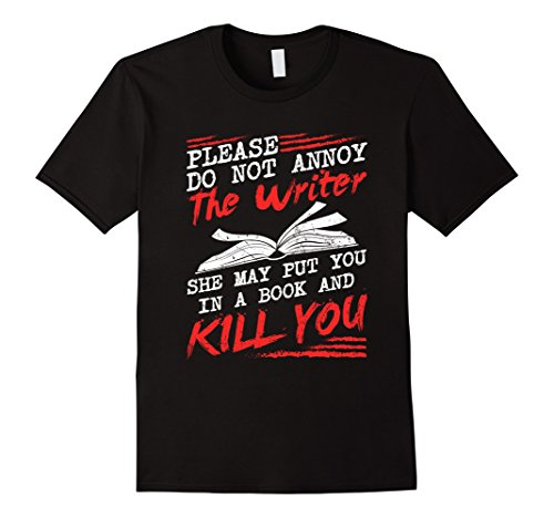 Please do not Annoy the Writer T-shirt