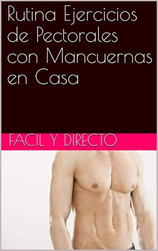 Rutina Ejercicios de Pectorales con Mancuernas en Casa (Spanish Edition) by [Saba,