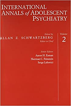 International Annals of Adolescent Psychiatry, Volume 2: Psychosis and Psychotic Functioning