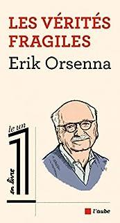 Les vérités fragiles, Orsenna, Erik