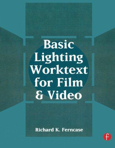 Basic Lighting Worktext for Film and Video by Richard Ferncase