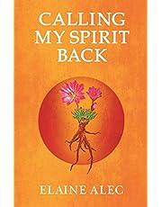 Calling My Spirit Back