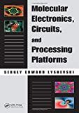 img - for Molecular Electronics, Circuits, and Processing Platforms (Nano- and Microscience, Engineering, Technology and Medicine) book / textbook / text book
