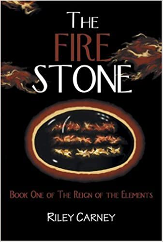 99390d63f322 The Fire Stone (Reign of the Elements, Book 1): Riley Carney:  9780984130702: Amazon.com: Books
