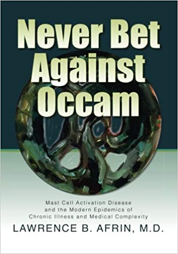 Never Bet Against Occam: Mast Cell Activation Disease and