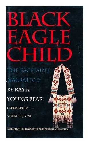 Black Eagle Child: The Facepaint Narratives (Singular Lives)