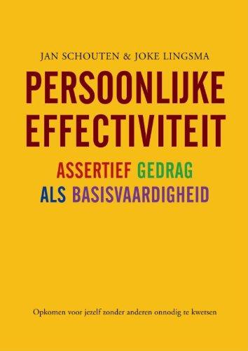 Persoonlijke effectiviteit: assertief gedrag als basisvaardigheid Jan Schouten