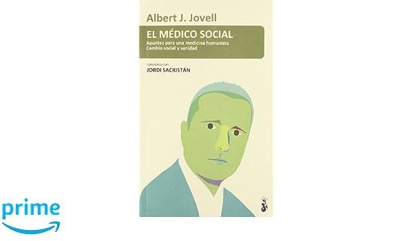 El médico social (Panorama (proteus)): Amazon.es: Albert Jovell, Miquel Osset, Jordi Sacristán, Ed Carosia, Ana Varela: Libros