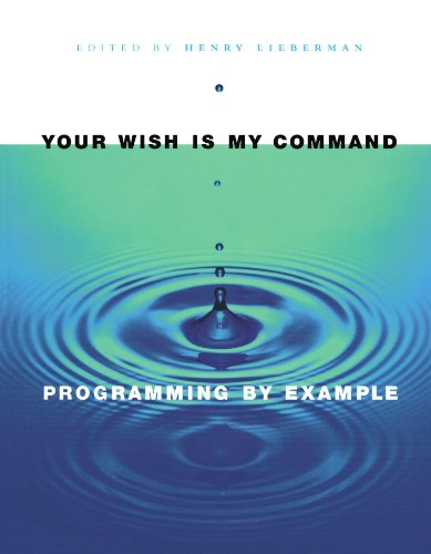 Your Wish is My Command: Programming By Example (Interactive Technologies) by Brand: Morgan Kaufmann