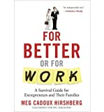img - for For Better or for Work: A Survival Guide for Entrepreneurs & Their Families (Hardback) - Common book / textbook / text book