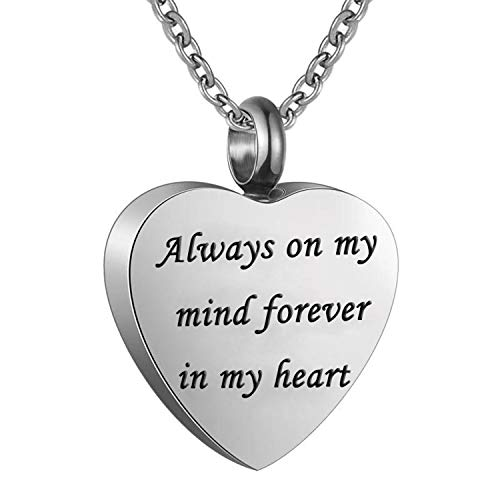 Cremation Jewelry Urn Necklace for Ashes Always on my mind forever in my heart Stainless Steel Memorial Pendant (Always on my mind forever in my heart) ()