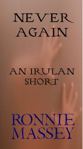 Never Again: An Irulan Short (Darklife Shorts Book 1)