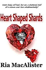 [Heart Shaped Shards: Volume 1 (The Marry Go Round(c) Series)] [Author: MacAlister, Ria] [June, 2014] Paperback