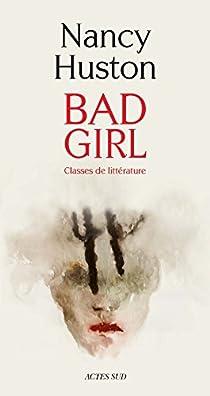 Bad Girl : Classes de littérature par Huston