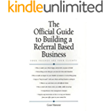 The Official Guide to Building a Referral Based Business