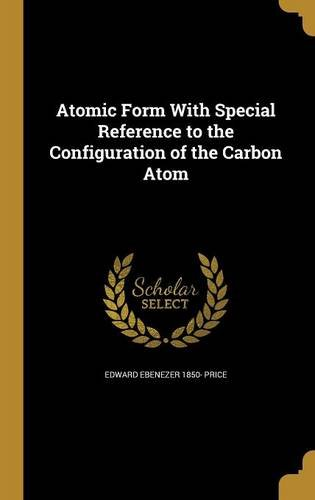 Atomic Form with Special Reference to the Configuration of the Carbon Atom pdf epub