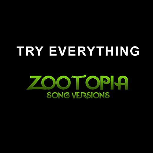 Try Everything (Zootopia Song Versions)