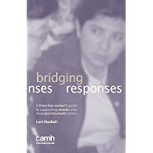 Bridging Responses: A Front-Line Worker's Guide to Supporting Women Who Have Post-Traumatic Stress
