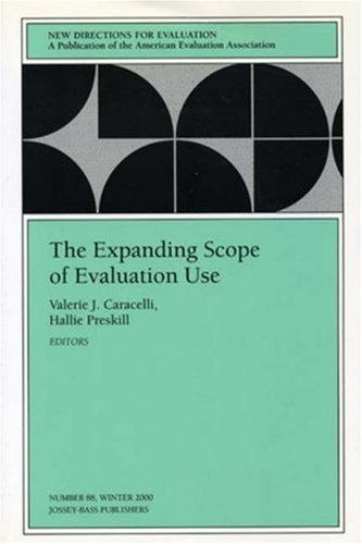 The Expanding Scope of Evaluation Use (New Directions for Evaluation, 88)