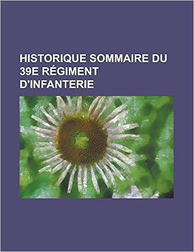 Livre Historique Sommaire Du 39e Regiment D'Infanterie pdf ebook