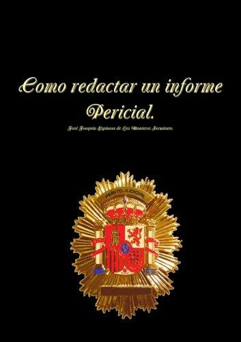 Como Redactar Un Informe Pericial. 2º Edición. (Spanish Edition)