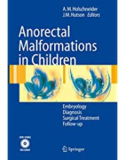 Anorectal Malformations in Children: Embryology, Diagnosis, Surgical Treatment, Follow-up