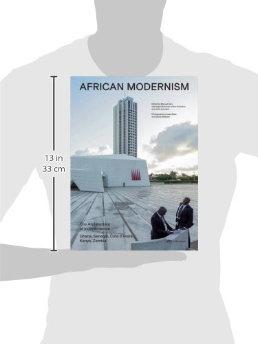 African Modernism: The Architecture of Independence. Ghana, Senegal, Côte dIvoire, Kenya, Zambia