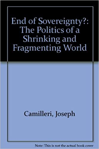 End of Sovereignty?: The Politics of a Shrinking and Fragmenting World