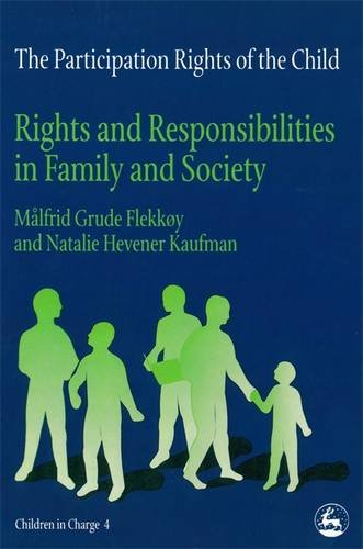 The Participation Rights of the Child: Rights and Responsibilities in Family and Society (Children in Charge)