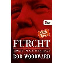 Furcht: Trump im Weißen Haus (German Edition)