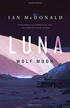 Luna: Wolf Moon by Ian McDonald SF book reviews