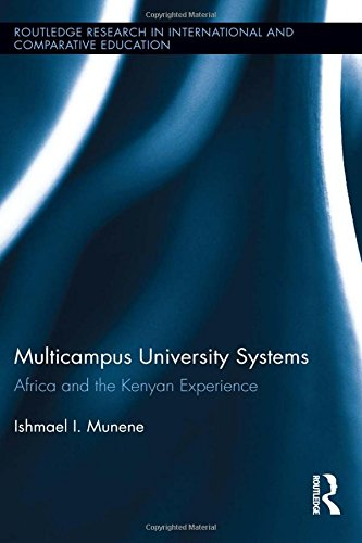 Search : Multicampus University Systems: Africa and the Kenyan Experience (Routledge Research in International and Comparative Education)