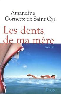 Les dents de ma mère, Cornette de Saint Cyr, Amandine
