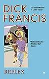 Reflex (A Dick Francis Novel)