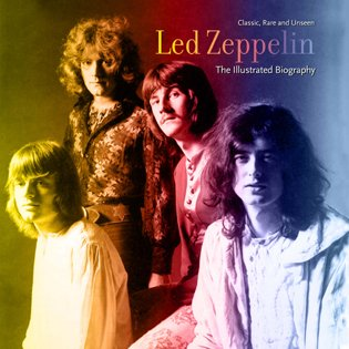 Led Zeppelin: An Illustrated Biography