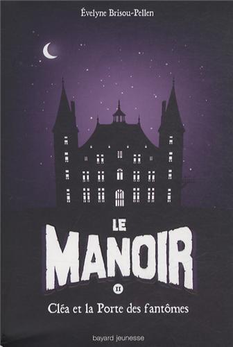 Le manoir n° 2 Cléa et la porte des fantômes