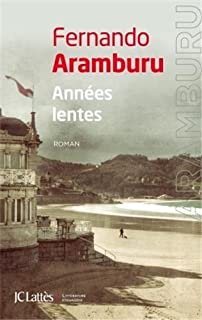 Années lentes : roman, Aramburu, Fernando