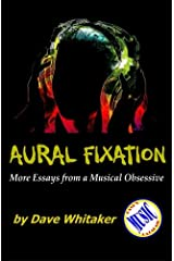 Aural Fixation; More Essays from a Musical Obsessive Paperback