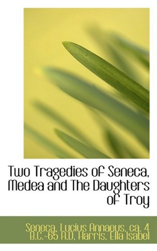 Download Two Tragedies of Seneca, Medea and The Daughters of Troy PDF