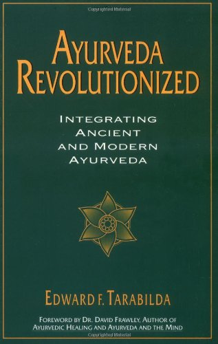 Ayurveda Revolutionized: Integrating