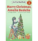 img - for [ Merry Christmas, Amelia Bedelia (Pbk) (I Can Read Book: Level 2) ] By Parish, Peggy ( Author ) [ 2002 ) [ Paperback ] book / textbook / text book