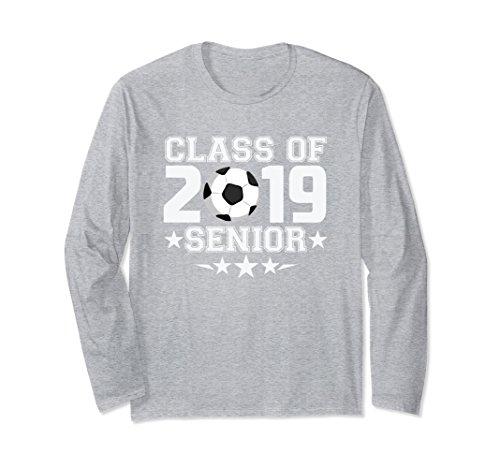Unisex Class of 2019 Long Sleeve Shirt Senior Varsity Soccer Small Heather Grey