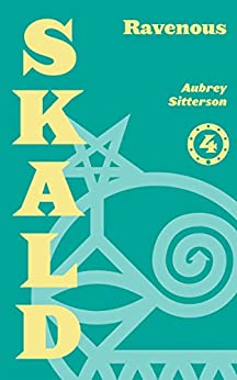 SKALD Vol IV: Ravenous by [Sitterson, Aubrey]