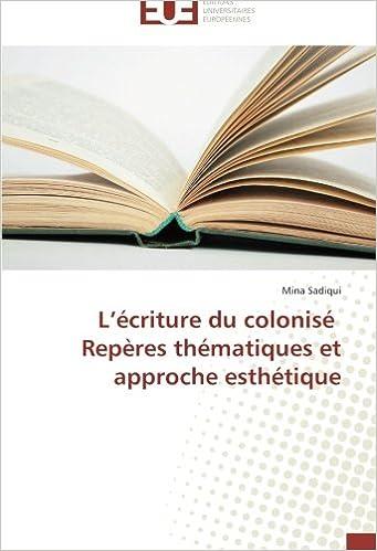 En ligne téléchargement gratuit L'écriture du colonisé Repères thématiques et approche esthétique pdf