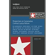 Perspectives on Conservative Criminal Justice Reform: Discussions About Reform in 2015 (Right on Crime Archival Series) (Volume 3) by Sam Brownback (2015-05-08)