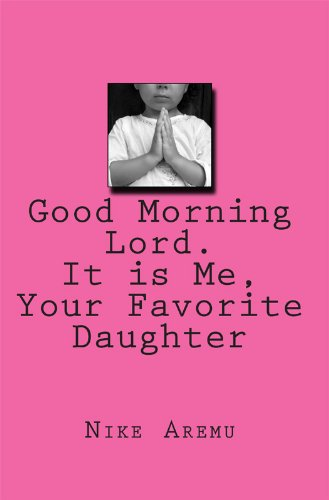 Good Morning Lord It Is Me Your Favorite Daughter Kindle Edition