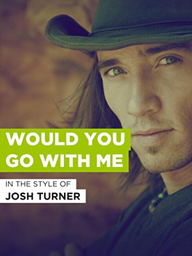 (Would You Go With Me)