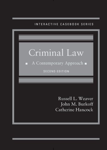 314289666 - Criminal Law: A Contemporary Approach, 2d (Interactive Casebook Series)