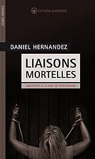 Liaisons mortelles : Meurtre à la fac de Perpignan par Daniel Hernandez