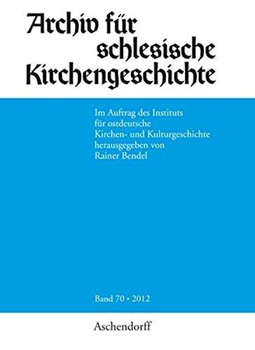 Archiv Für Schlesische Kirchengeschichte Band 70 2012 Lesen